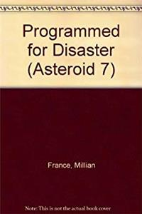 Programmed for Disaster (Asteroid 7)