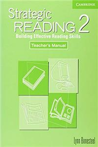Strategic Reading 2 Teacher's Manual: Building Effective Reading Skills