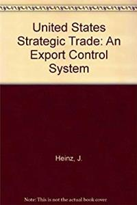 Download U.s. Strategic Trade: An Export Control System For The 1990s epub