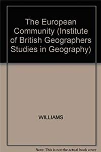 The European Community: The Contradictions of Integration (Ibg Studies in Geography)